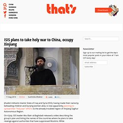 ISIS plans to take holy war to China, occupy Xinjiang