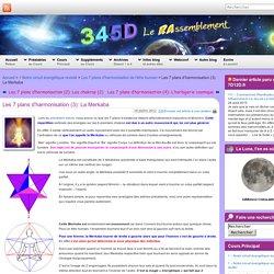 Les 7 plans d'harmonisation (3): La Merkaba