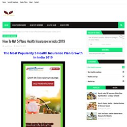 How To Get 5 Plans Health Insurance in India 2019