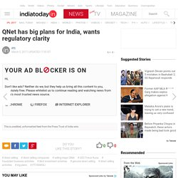 QNet has big plans for India, wants regulatory clarity : PTI feed, News