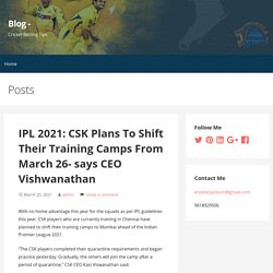 IPL 2021: CSK Plans To Shift Their Training Camps From March 26- says CEO Vishwanathan