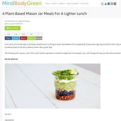 4 Plant-Based Mason Jar Meals For A Lighter Lunch