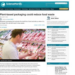 Plant-based packaging could reduce food waste