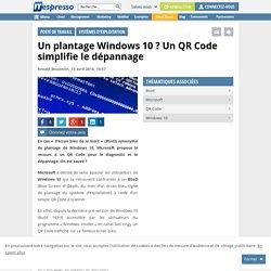 Un plantage Windows 10 ? Un QR Code simplifie le dépannage