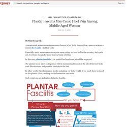 Plantar Fasciitis May Cause Heel Pain Among Middle-Aged Women