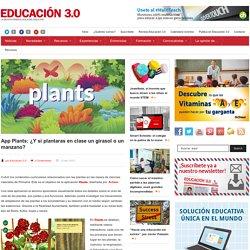 App Plants: ¿Y si plantaras en clase un girasol o un manzano?
