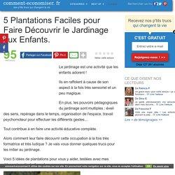 5 Plantations Faciles pour Faire Découvrir le Jardinage aux Enfants.