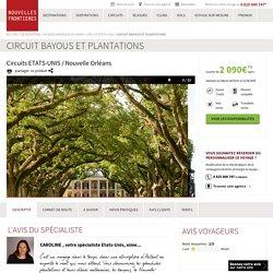 Circuit Bayous et plantations: voyage avec Nouvelles Frontières