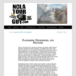 Plantations, Preservations and privilege