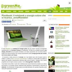 Plantbook: il notebook a energia solare che si ricarica...annaffiandolo!