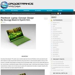 Plantbook Laptop Concept Design By Seunggi Baek & Hyerim Kim