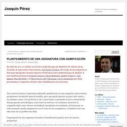 PLANTEAMIENTO DE UNA ASIGNATURA CON GAMIFICACIÓN