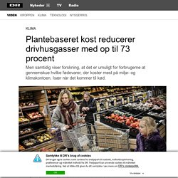 Plantebaseret kost reducerer drivhusgasser med op til 73 procent