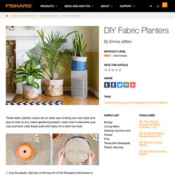 DIY Fabric Planters - How to Decorate Flower Pots