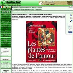 Les Plantes de l'amour - Les aphrodisiaques et leurs usages
