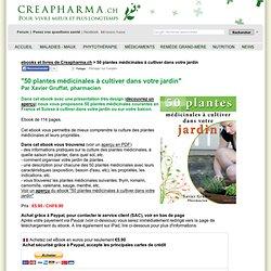 Ebook : 30 plantes médicinales à cultiver dans votre jardin