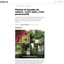 Plantes et façades de maison : votre style, votre personnalité