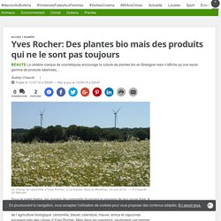 Yves Rocher: Des plantes bio mais des produits qui ne le sont pas toujours