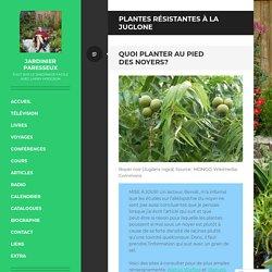 Plantes résistantes à la juglone