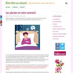 Les plantes et votre sommeil - Bien-être au naturel