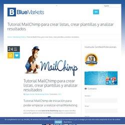 Tutorial MailChimp para crear listas, crear plantillas y analizar resultados