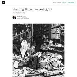 Planting Bitcoin — Soil (3/4)