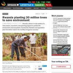 Rwanda planting 30 million trees to save environment