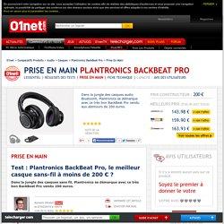 Plantronics BackBeat Pro Test : Plantronics BackBeat Pro, le meilleur casque sans-fil à moins de 200 € ?