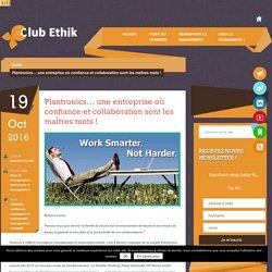Plantronics… une entreprise où confiance et collaboration sont les maîtres mots ! - Club EthikClub Ethik
