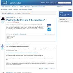 Plantronics Savi 740 and IP Communicator?