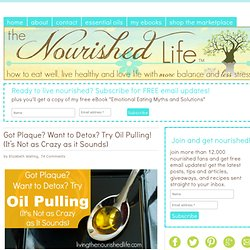 Got Plaque? Want to Detox? Try Oil Pulling! (It's Not as Crazy as it Sounds)