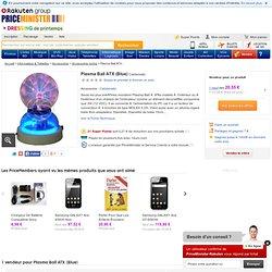 Plasma Ball ATX (Blue) - Achat et vente neufs et d