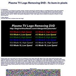 Plasma TV Logo Removing DVD - fix burn-in pixels