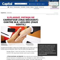 G.Plassat, patron de Carrefour (vrai méchant) contre M.E. Leclerc (faux gentil)