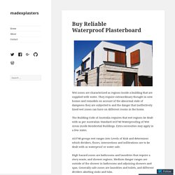Buy Reliable Waterproof Plasterboard – madexplasters