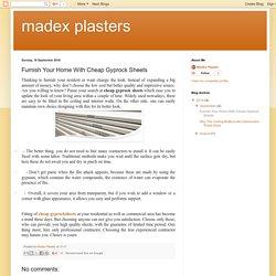 madex plasters: Furnish Your Home With Cheap Gyprock Sheets
