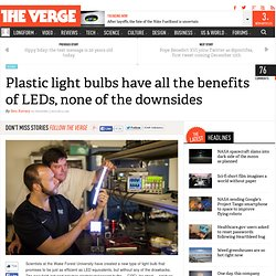 Plastic light bulbs have all the benefits of LEDs, none of the downsides