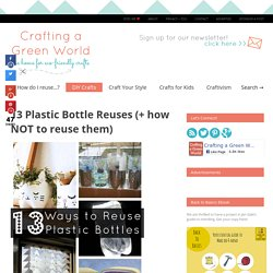 13 Plastic Bottle Reuses (+ how NOT to reuse them)
