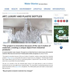 Plastic bottles, Art, Luxury and Waste
