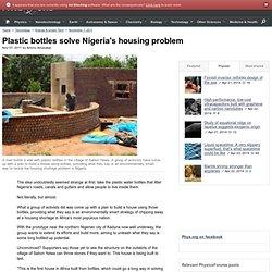 Plastic Bottles Solve Nigeria's Housing Problem