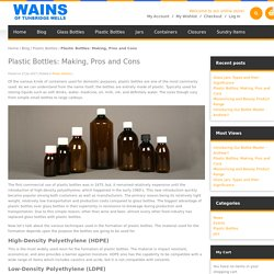 Plastic Bottles: Making, Pros and Cons Wains of Tunbridge Wells