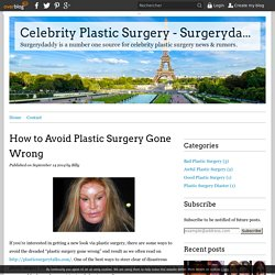 How To Avoid Plastic Surgery Gone Wrong