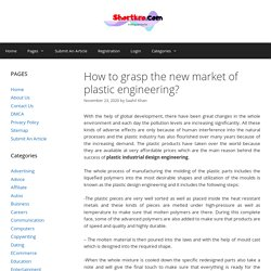 How to grasp the new market of plastic engineering? - shortkro