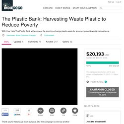 The Plastic Bank - Harvesting Waste Plastic to Reduce Poverty