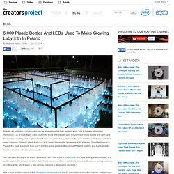 6,000 Plastic Bottles and LEDs used to make glowing labyrinth In Poland