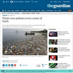 Plastic now pollutes every corner of Earth