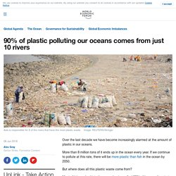 90% of plastic polluting our oceans comes from just 10 rivers