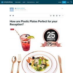 How are Plastic Plates Perfect for your Reception?: amazon_product — LiveJournal