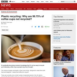 Plastic recycling: Why are 99.75% of coffee cups not recycled?