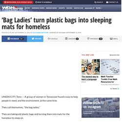 'Bag Ladies' turn plastic bags into sleeping mats for homeless